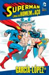 Superman – Lendas do Homem de Aço – García-López – Volume 1