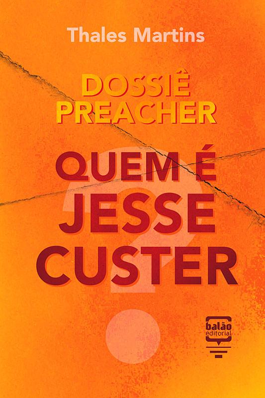 Dossiê Preacher - Quem é Jesse Custer