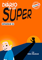 Diário de um Super – Episódio 12