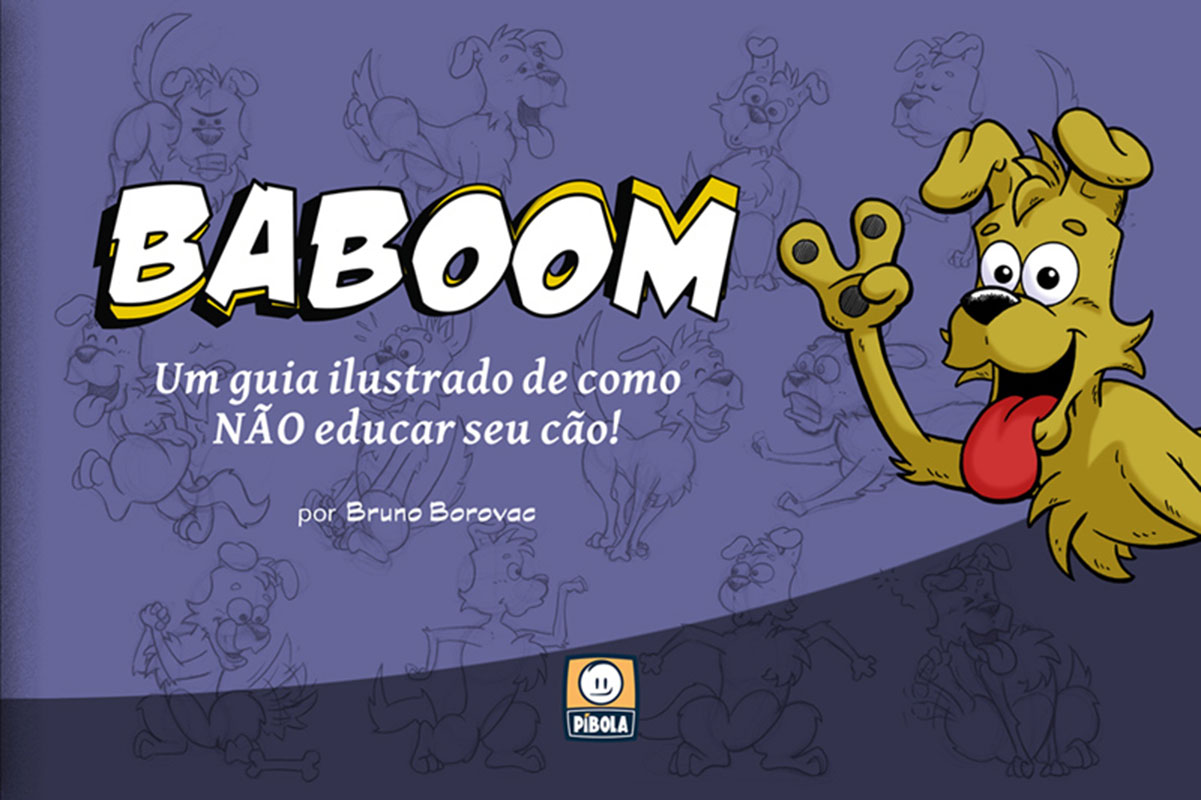Baboom - Um guia ilustrado de como não educar seu cão!