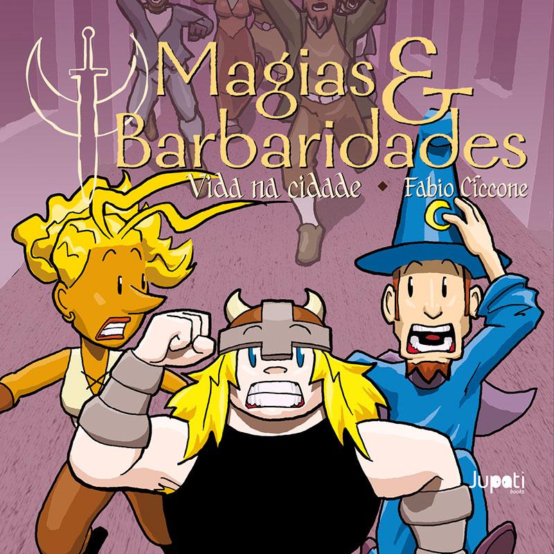 Magias & Barbaridades – Volume 3 – Vida na cidade