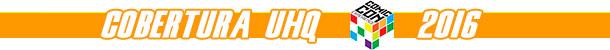 Cobertura UHQ - CCXP 2016