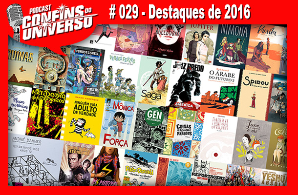 Confins do Universo 029 - Destaques de 2016