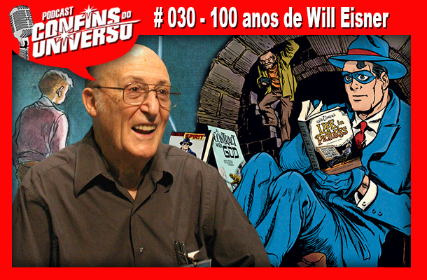 Confins do Universo 030 - 100 anos de Will Eisner