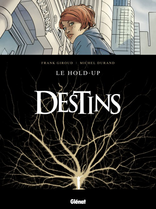 Destins - volume 1 - le Hold-up
