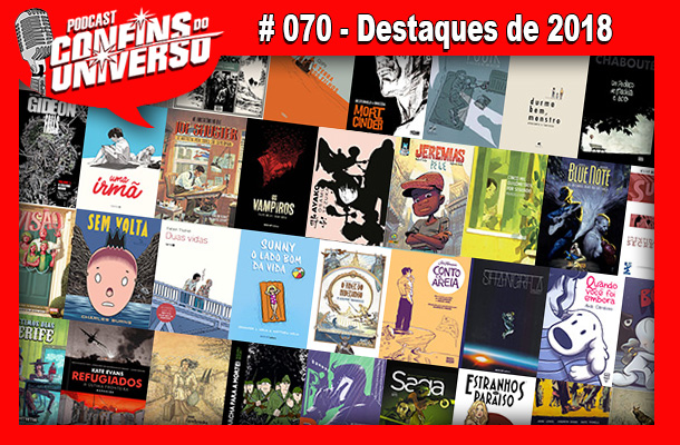 Confins do Universo 070 – Destaques de 2018