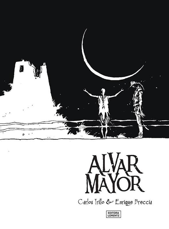 Alvar Mayor – A lenda do Eldorado e outras histórias