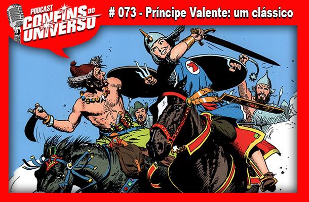 Confins do Universo 072 – Príncipe Valente: um clássico