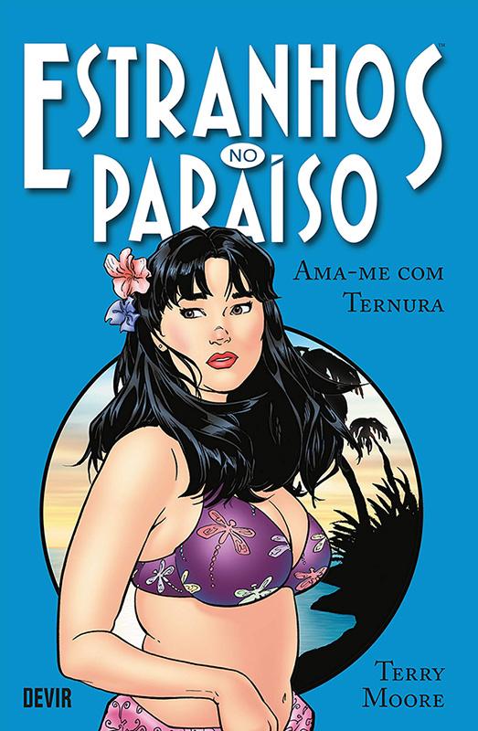 Estranhos no Paraíso - Volume 2 - Ama-Me com Ternura