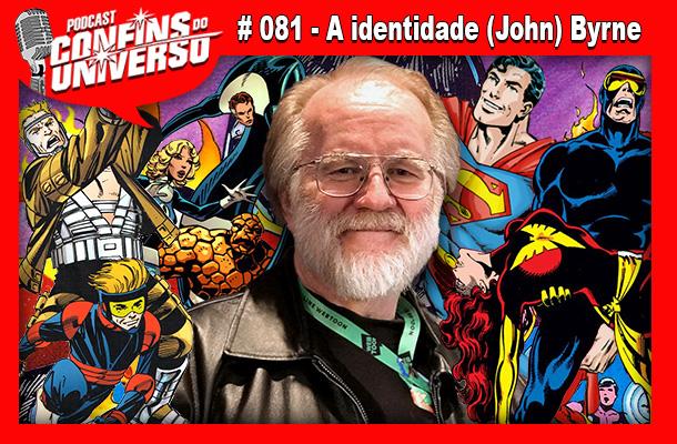Confins do Universo 0810 – A identidade (John) Byrne
