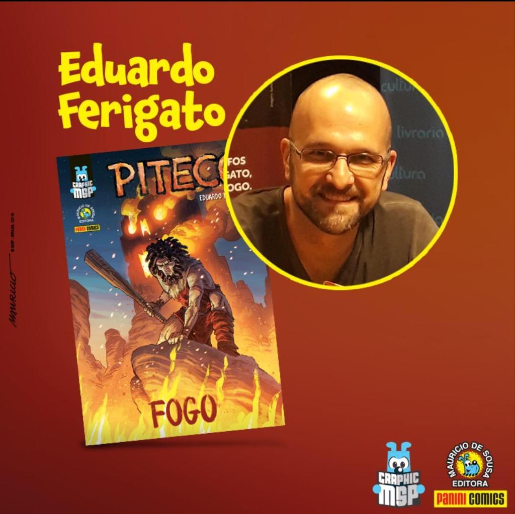 Eduardo Ferigato, autor de Piteco - Fogo
