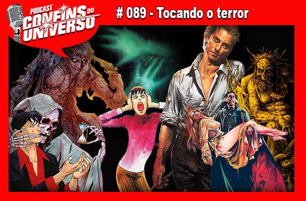 Confins do Universo 089 – Tocando o terror