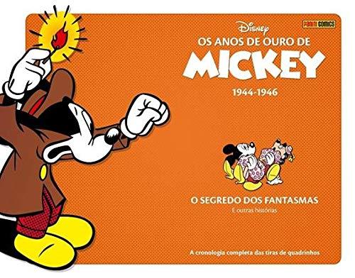 Os anos de ouro de Mickey - 1944-1946 - O segredo dos fantasmas e outras histórias