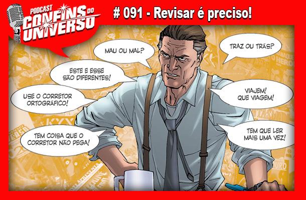 Confins do Universo 091 – Revisar é preciso!