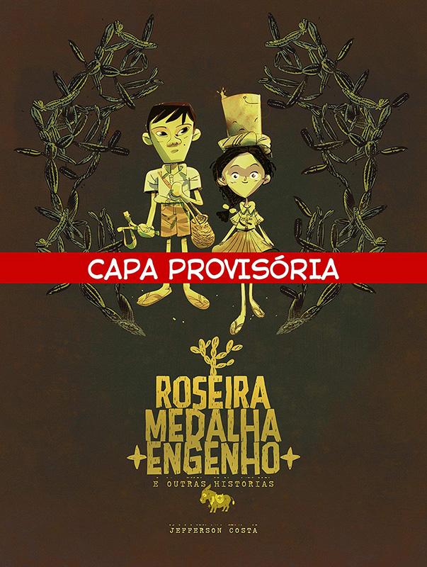 Roseira, Medalha, Engenho e outras histórias