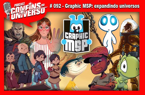 Confins do Universo 092 – Graphic MSP: expandindo universos