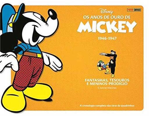 Os anos de ouro do Mickey - 1946 - 1947 - Fantasmas, Tesouros e Meninos-Prodígio