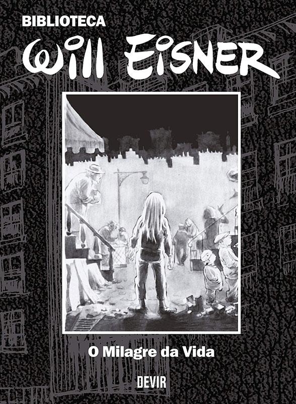 Biblioteca Will Eisner - Volume 2 - O milagre da vida