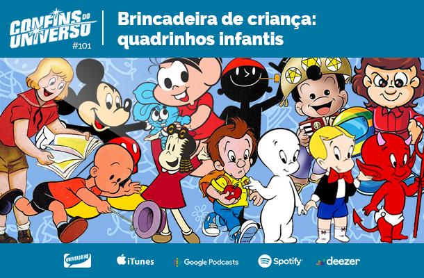 Confins do Universo 101 – Brincadeira de criança: quadrinhos infantis