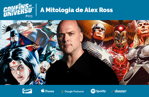 Confins do Universo 103 – A Mitologia de Alex Ross