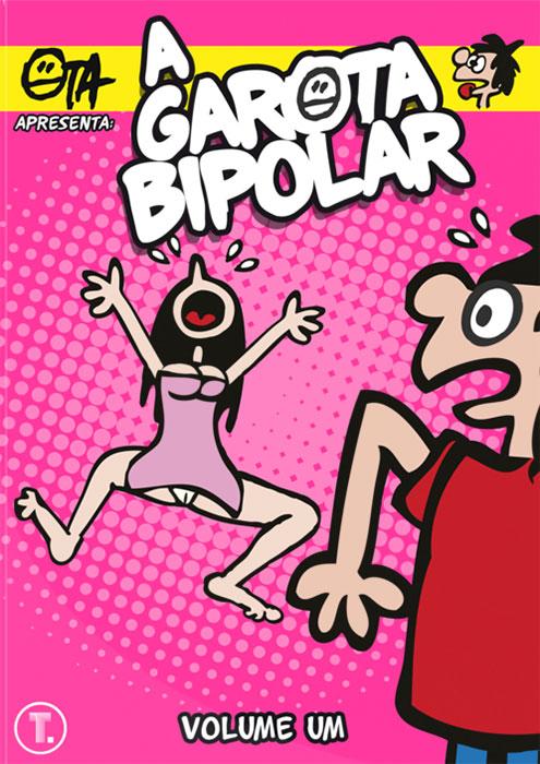 A Garota Bipolar - Volume Um