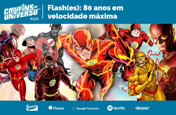 Confins do Universo 108 – Flash(es): 80 anos em velocidade máxima
