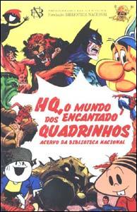 HQ, o Mundo Encantado dos Quadrinhos