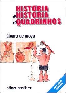 A história das Histórias em Quadrinhos, de Álvaro de Moya