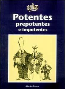Potentes, Prepotentes e Impotentes