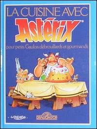 A Cozinha com Asterix - Receitas supervisionadas para pequenos gauleses desembaraçados e gulosos (Edição Francesa)