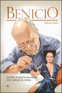 Benicio - Um perfil do mestre das pin-ups e dos cartazes de cinema