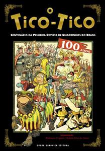 O Tico-Tico 100 Anos - Centenário da Primeira Revista de Quadrinhos do Brasil