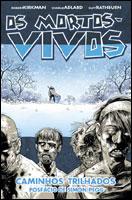 Os Mortos-Vivos - Volume 2 - Caminhos Trilhados