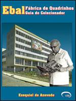 Ebal: Fábrica de Quadrinhos - Guia do Colecionador