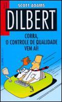 Dilbert # 1 - Corra que a qualidade vem aí