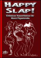 Harry Slap! - Crônicas anacrônicas de Maxx Figueiredo