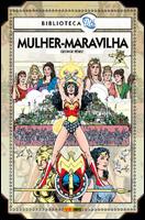 Biblioteca DC - Mulher-Maravilha - Volume 1