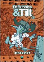 Dr. Bubbles & Tilt # 1 - Sideral