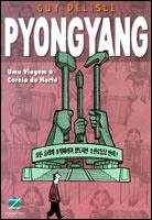Pyongyang - Uma viagem à Coréia do Norte