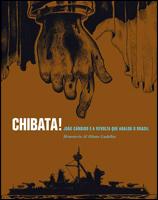 Chibata! - João Cândido e a revolta que abalou o Brasil