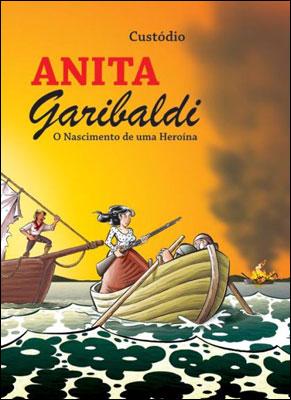 ANITA GARIBALDI - O NASCIMENTO DE UMA HEROÍNA