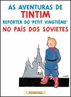 AS AVENTURAS DE TINTIM - REPÓRTER DO 'PETIT VINGTIÈME' - NO PAÍS DOS SOVIETES