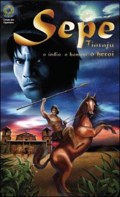 Sepé Tiaraju - O índio, o homem, o herói