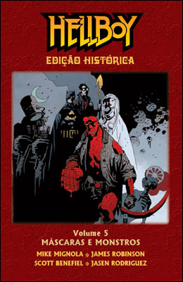 Hellboy Edição Histórica Volume 5 - Máscaras e Monstros